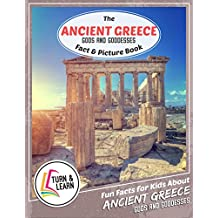 The Ancient Greece Gods and Goddess Fact and Picture Book: Fun Facts for Kids About Ancient Greece Gods and Goddess (Turn and Learn) (English Edition)