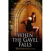 When The Gavel Falls (Masters of the Castle)