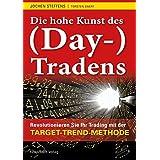 Die hohe Kunst des (Day-) Tradens: Revolutionieren Sie Ihr Trading mit der Target-Trend-Methode
