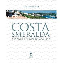 Costa Smeralda Storia di un incanto