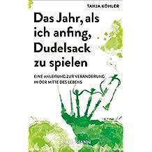 Das Jahr, als ich anfing, Dudelsack zu spielen. Eine Anleitung zur Veränderung in der Mitte des Lebens