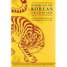 Sources of Korean Tradition: Volume One: From Early Times Through the Sixteenth Century (Introduction to Asian Civilizations)