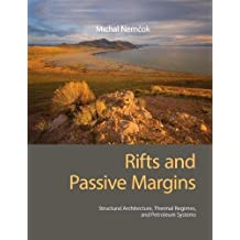 Rifts and Passive Margins: Structural Architecture, Thermal Regimes, and Petroleum Systems