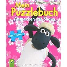 Shaun das Schaf: Mein Puzzlebuch Abspecken mit Shaun: 6 Puzzles zu je 6 Teilen