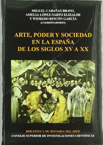Descargar Libro Arte, poder y sociedad en la España de los siglos XV a XX (Biblioteca de Historia del Arte) de Miguel Cabañas Bravo