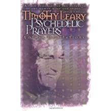 Psychedelic Prayers: And Other Meditations (Leary, Timothy) by Timothy Leary (1997-03-27)
