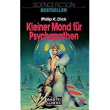 Kleiner Mond für Psychopathen. Science Fiction- Roman.