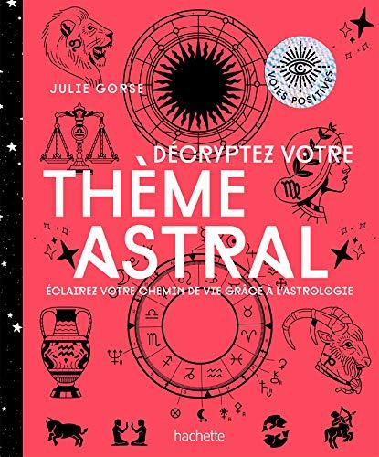 Décrypter votre thème astral par Julie Gorse