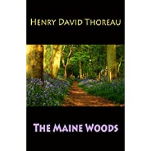 The Maine Woods (illustrated) (English Edition)