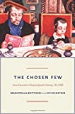 The Chosen Few – How Education Shaped Jewish History, 70–1492 (The Princeton Economic History of the Western World)