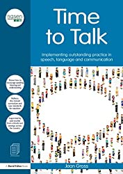 Time to Talk: Implementing outstanding practice in speech, language and communication (David Fulton / Nasen)