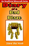 Diary of a Bad Blaze (An Unofficial Minecraft Series)