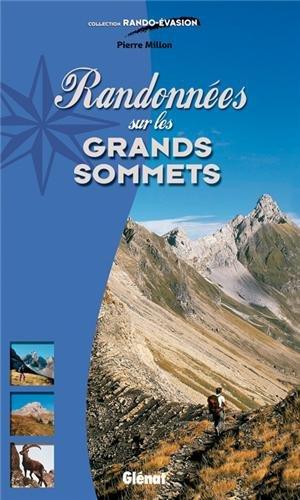Randonnées facile vers les grands sommets par Pierre Millon