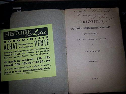 Curiosités Croyances Superstitions chansons et coutumes de l'ille et Vilaine Envoi de l'auteur