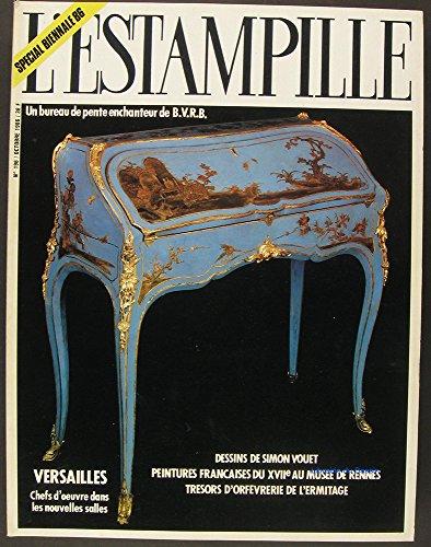L'Estampille n°196 Spécial biennale des antiquaires 1986 Versailles, chefs d'oeuvre dans les nouvelles salles Dessins de Simon Vouet Peintures françaises du XVIIe au musée de Rennes Trésors d'orfèvrerie de l'Ermitage