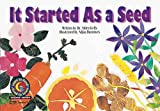It Started as a Seed (Learn to Read Science Series; Earth Science)