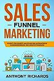 Sales Funnel: Sales Funnel Marketing: Schritt für Schritt Anleitung zur