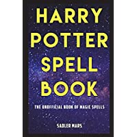 Harry Potter Spell Book: The Unofficial Book of Magic Spells