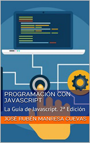Programación con JavaScript: La Guía de Javascript. 2ª Edición