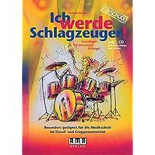 Ich werde Schlagzeuger! (2010): Grundlagen für den jungen Anfänger. inkl. CD (Play-alongs, eBook) (Fun-School)