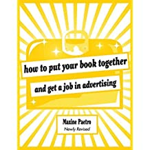 [(How to Put Your Book Together and Get a Job in Advertising)] [By (author) Maxine Paetro ] published on (September, 2010)