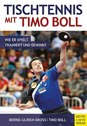 Tischtennis mit Timo Boll: Wie er spielt, trainiert und gewinnt (German Edition) por Bernd-Ulrich Groß