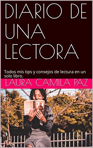 DIARIO DE UNA LECTORA: Todos mis tips y consejos de lectura en un solo libro. (LIBROS nº 1)