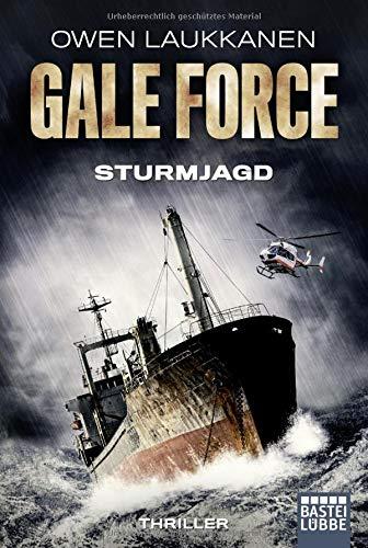 Gale Force - Sturmjagd: Thriller