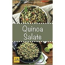 Quinoa Salate: 30 leckere, schnelle und einfache Rezepte die Ihnen dabei helfen die nervenden Kilos loszuwerden!