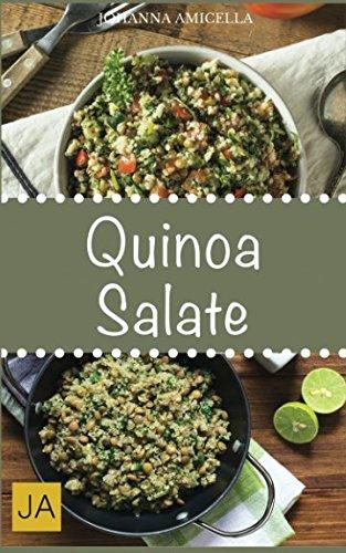 Quinoa Salate: 30 leckere, schnelle und einfache Rezepte die Ihnen dabei helfen die nervenden Kilos loszuwerden! - Einfach Flohsamen