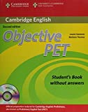 Objective Pet. Student's book. Without answers. Per le Scuole superiori. Con CD-ROM