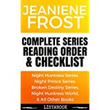Jeaniene Frost Series Reading Order & Checklist: Series List in Order - Night Huntress Series, Broken Destiny Series, Night Huntress World Books, Night ... Series Order Book 6) (English Edition)