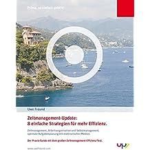 Zeitmanagement-Update: 8 einfache Strategien für mehr Effizienz. Zeitmanagement, Arbeitsorganisation und Selbstmanagement, optimale Aufgabenplanung mit dem großen Zeitmanagement-Effizienz-Test.