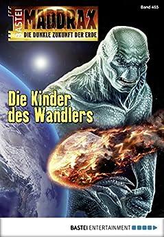 Maddrax - Folge 465: Die Kinder des Wandlers (German Edition) by [Binder, Wolf]