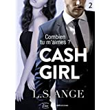 Cash girl - Combien... tu m'aimes ? Vol. 2