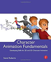 Character Animation Fundamentals: Developing Skills for 2D and 3D Character Animation