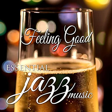 Feeling Good: Essential Jazz Music for Christmas Holidays and New Year's Eve with New Age Sounds, Classic Songs and Relaxing Piano