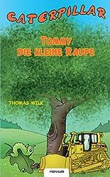 Caterpillar Tommy die kleine Raupe (Livre en allemand)