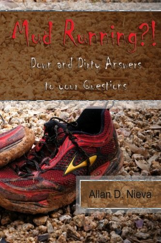 Mud Running?!: Down and Dirty Answers to Your Questions 1st edition by Nieva, Allan D (2013) Taschenbuch
