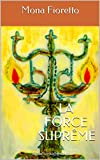 Image de LA FORCE SUPRÊME: monafioretto@gmail.com