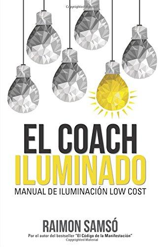 El Coach Iluminado: Manual de iluminación Low cost por Raimon Samso