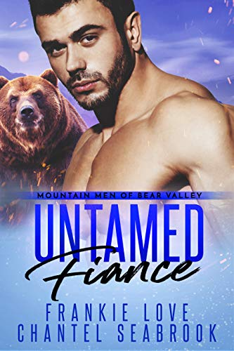 Untamed Fiance (Mountain Men of Bear Valley Book 4) (English Edition)