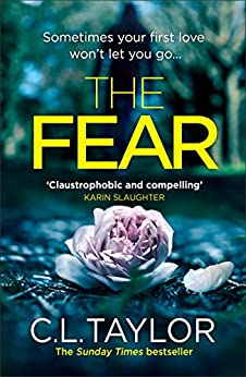 The Fear: The sensational new thriller from the Sunday Times bestseller that you need to read in 2018 by [Taylor, C.L.]