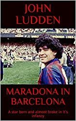 MARADONA IN BARCELONA: A star born and almost broke in it's infancy