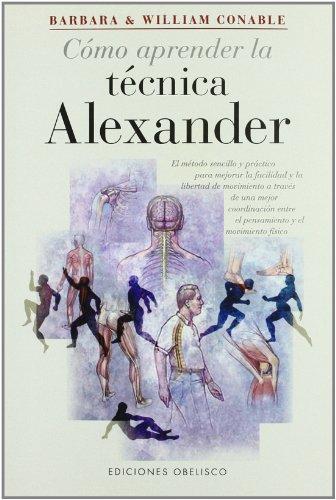 Cómo aprender la técnica alexander (SALUD Y VIDA NATURAL) por WILLIAM CONABLE