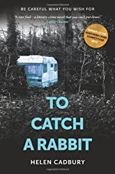 To Catch A Rabbit by Helen Cadbury (2013) Paperback