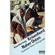 Krisenherd Naher Osten: Geschichte - Fakten - Hintergründe (Beltz/Quadriga-Taschenbuch)