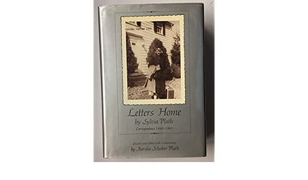 letters home plath sylvia