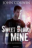 Sweet Blood of Mine: Book One of the Overworld Chronicles: Volume 1