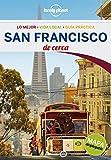 San Francisco De cerca (Lonely Planet-Guías De cerca)